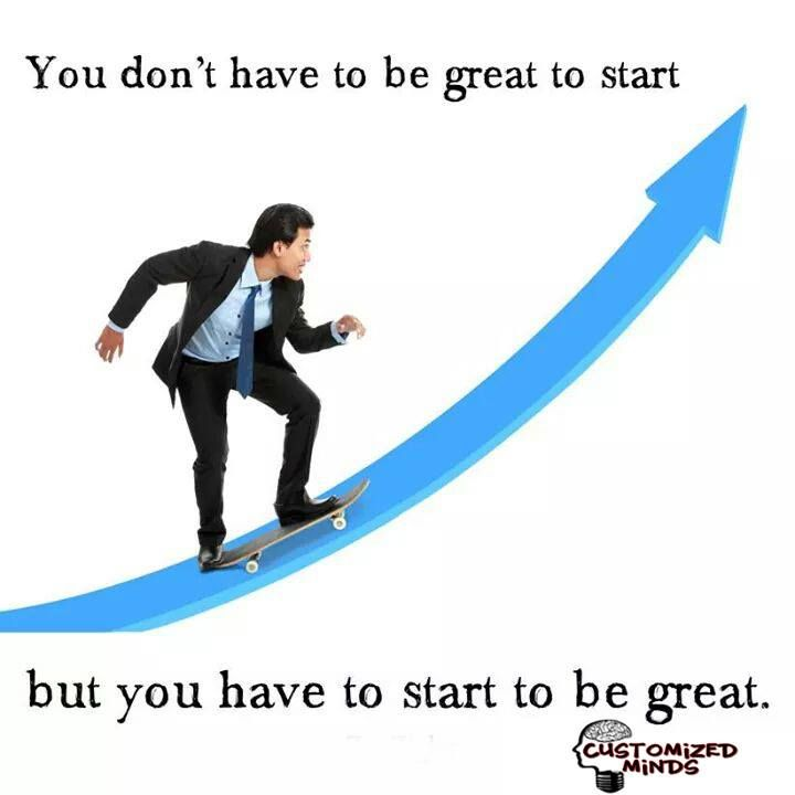 """""""You don't have to be great to start but you have to start to be great.."""" #Startup #Entrepreneur"""