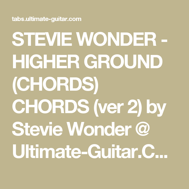 STEVIE WONDER - HIGHER GROUND (CHORDS) CHORDS (ver 2) by Stevie ...