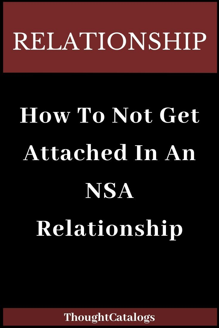 How To Not Get Attached In An NSA Relationship - The