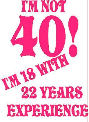 40th Birthday tee | Tees | 40th birthday cards, 40th bday ...