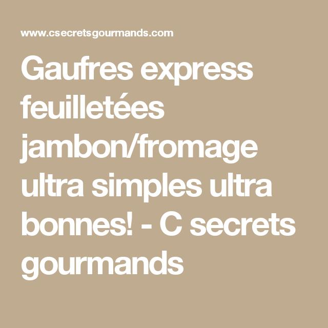 Gaufres express feuilletées jambon/fromage ultra simples ultra bonnes! - C secrets gourmands