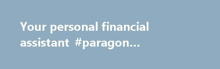 Your personal financial assistant #paragon #personal #finance http ...