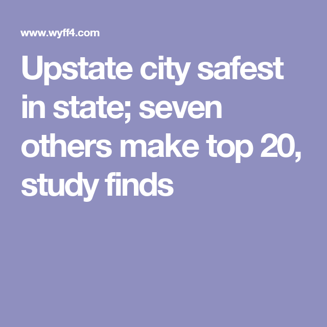 Upstate city safest in state; seven others make top 20