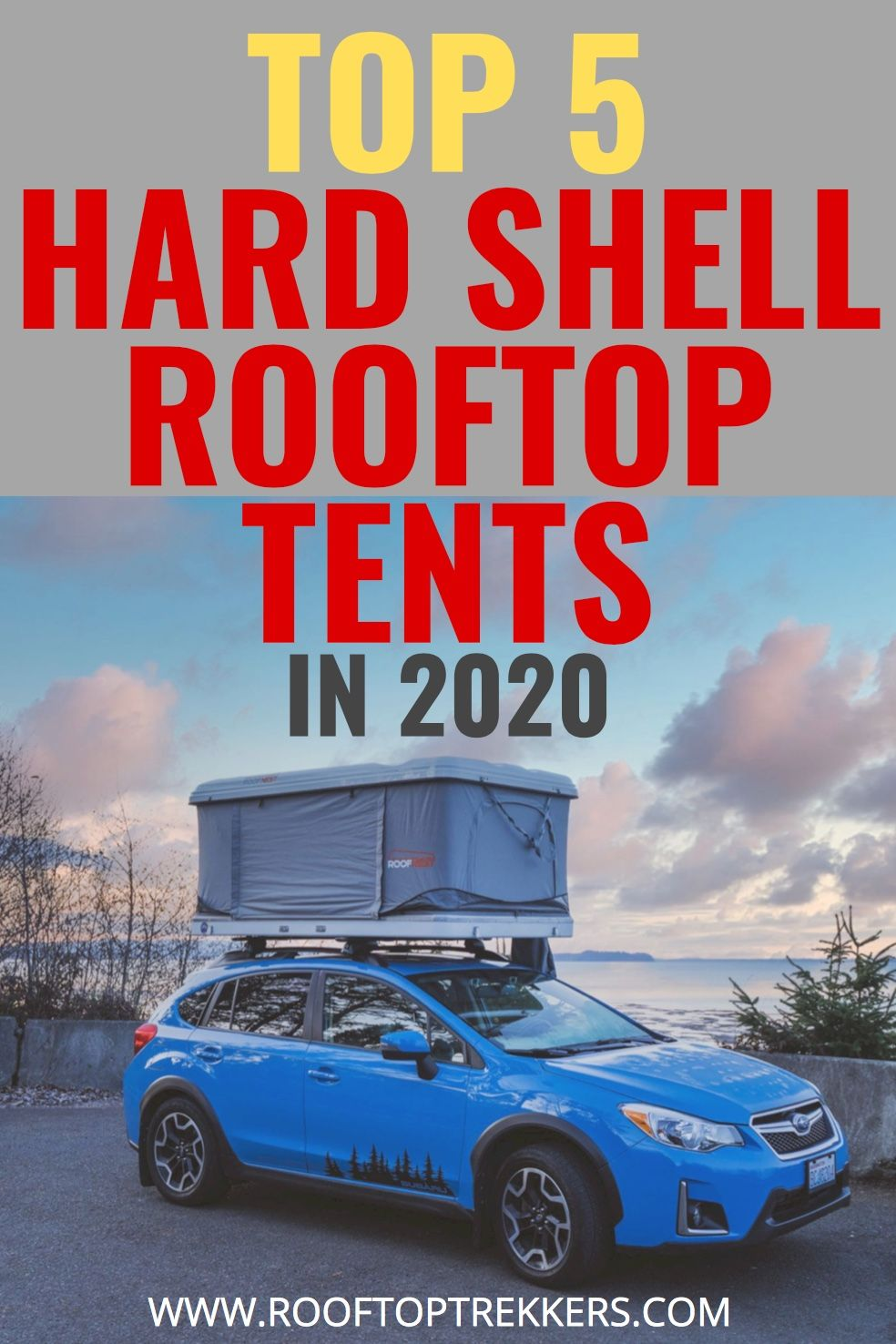 5 Best Hard Shell Roof Top Tents of 2020 in 2020 Roof