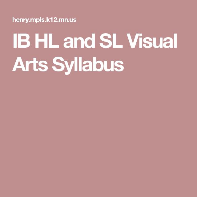 Visual Arts Curriculum: IB HL And SL Visual Arts Syllabus