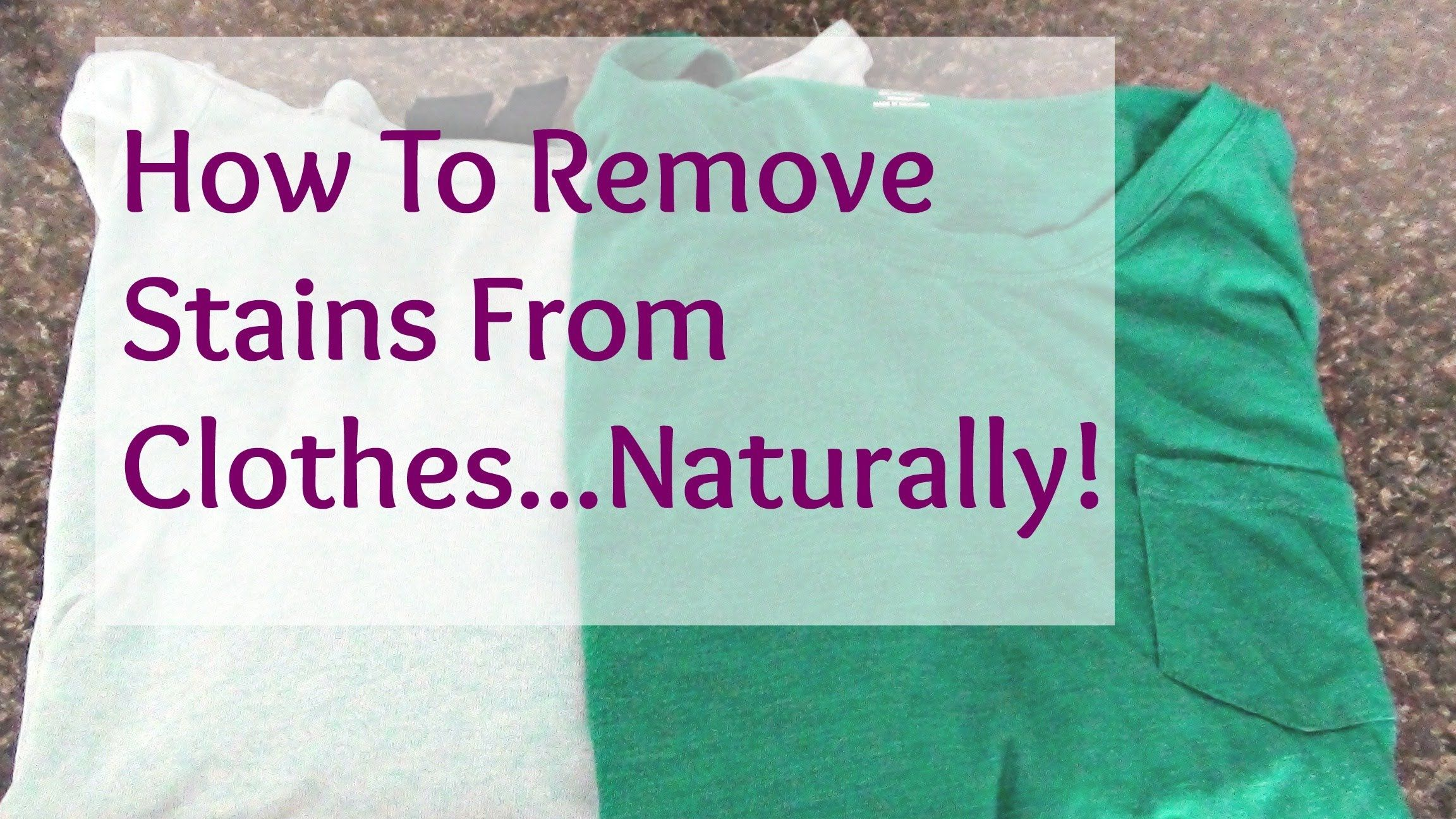 How to remove stains from clothes naturally homemade