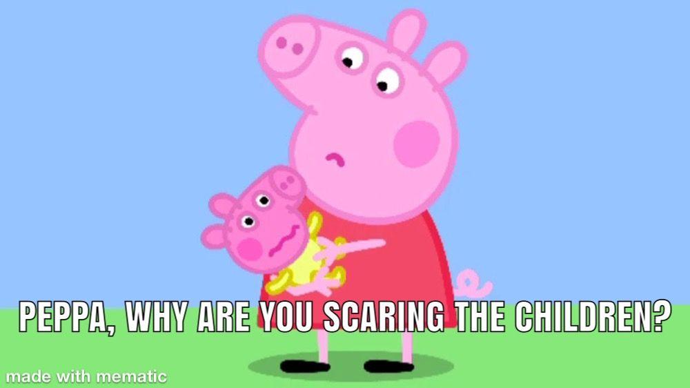 Oh Peppa Peppa Funny Memes Funny