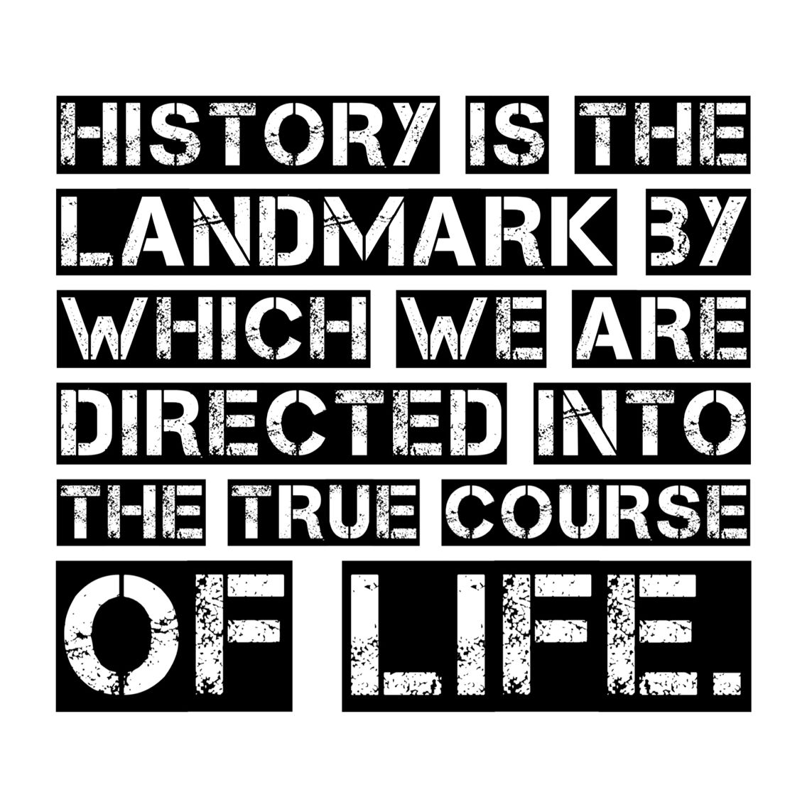 History Is The Landmark By Which We Are Directed Into The True Course Of  Life. Education QuotesMarcus ...