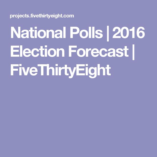 National Polls   2016 Election Forecast   FiveThirtyEight