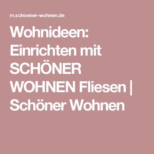 Schöner Wohnen Wandfarbe Trendfarbe In 2019: Wohnideen: Einrichten Mit SCHÖNER WOHNEN Fliesen