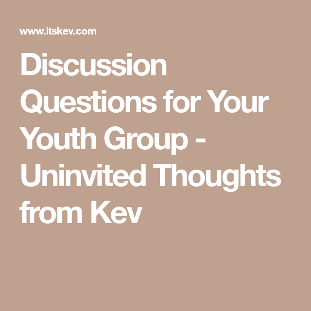 Discussion Questions for Your Youth Group (With images