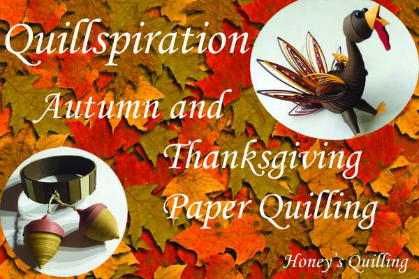 Quillspiration - 22 Autumn and Thanksgiving Paper Quilling Designs Roundup