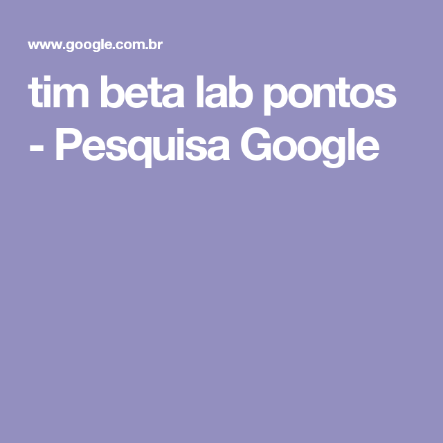 tim beta lab pontos - Pesquisa Google
