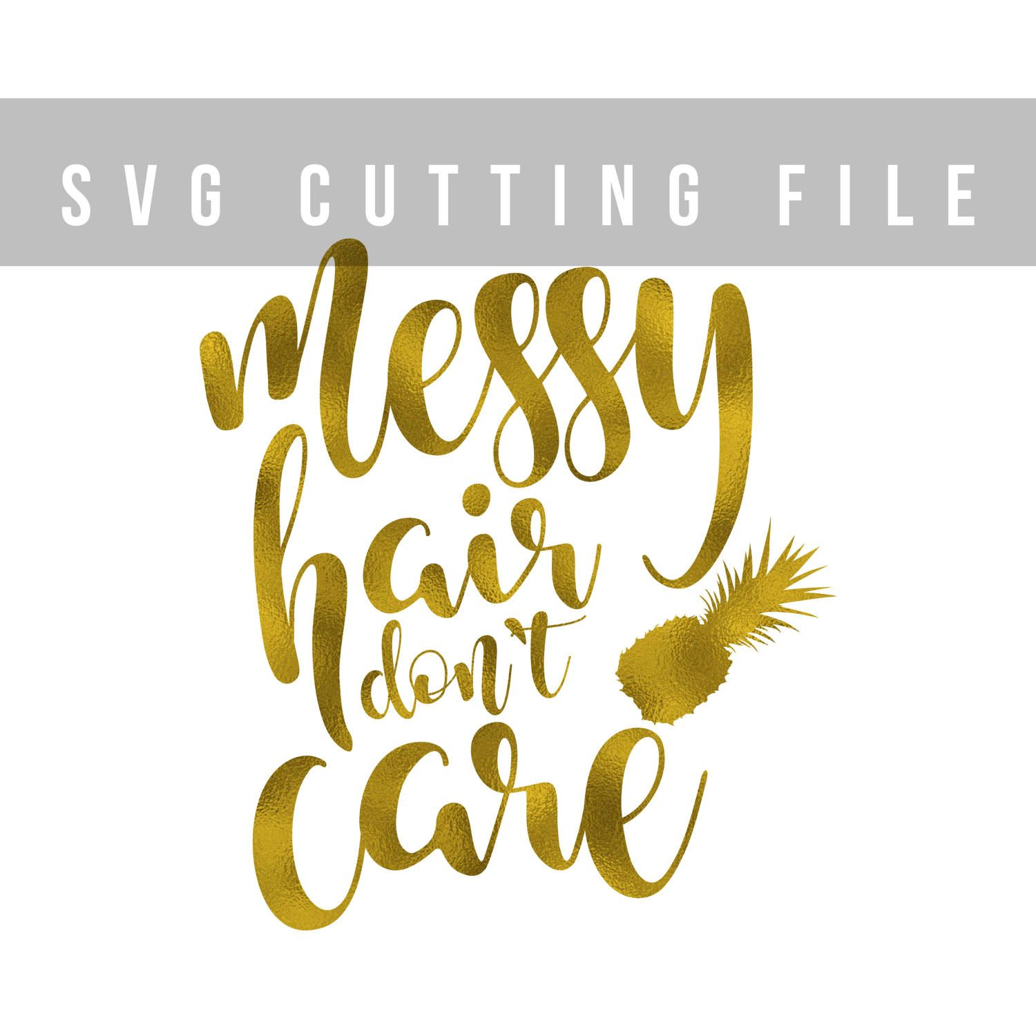 Messy hair don t care svg for Cricut SVG file saying Messy hair svg