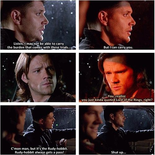 """You realize you just kinda quoted """"Lord of the Rings"""" right? - Supernatural"""
