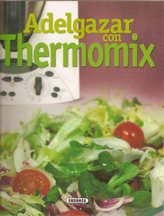 ISSUU - Adelgazar con Thermomix de Mara Hdez