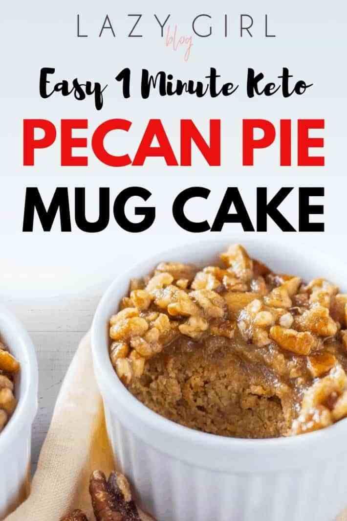 Easy 1 Minute Keto Pecan Pie Mug Cake - Lazy Girl | Mug ...