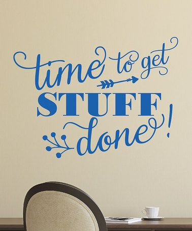 Another great find on #zulily! Blue 'Get Stuff Done' Decal by Wallquotes.com by Belvedere Designs #zulilyfinds