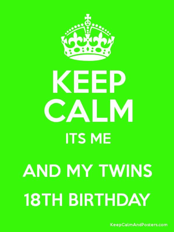 Keep calm its me and my twins 18th birthday poster keep calms keep calm its me and my twins 18th birthday poster altavistaventures Gallery