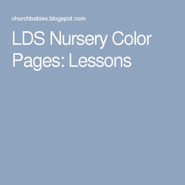 LDS Nursery Color Pages: Lessons   nursery   Pinterest   Dia de ...