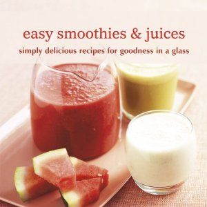 Easy Smoothies & Juices by Ryland Peters and Small