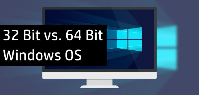 What Is 32 Bit Vs 64 Bit Windows Operating System Which One