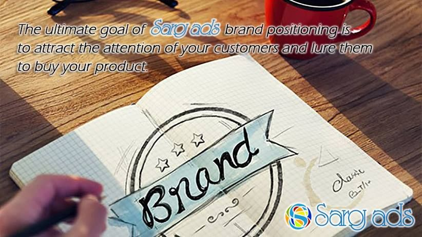 The ultimate goal of Saroj Ads brand positioning is to