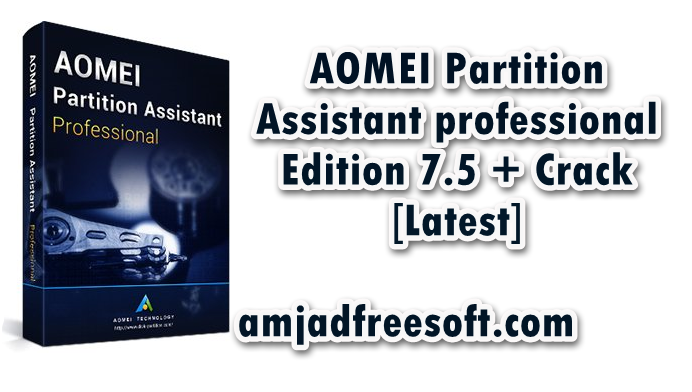 AOMEI Partition Assistant professional Edition 7 5 Crack