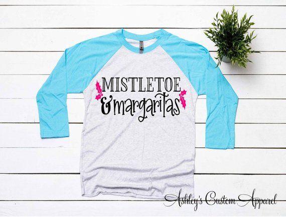 Funny Christmas Shirt Mistletoe and Margaritas Women's Christmas Tshirt Christmas Drinking Shirt Baseball Tee Custom Xmas Shirt Holiday Top