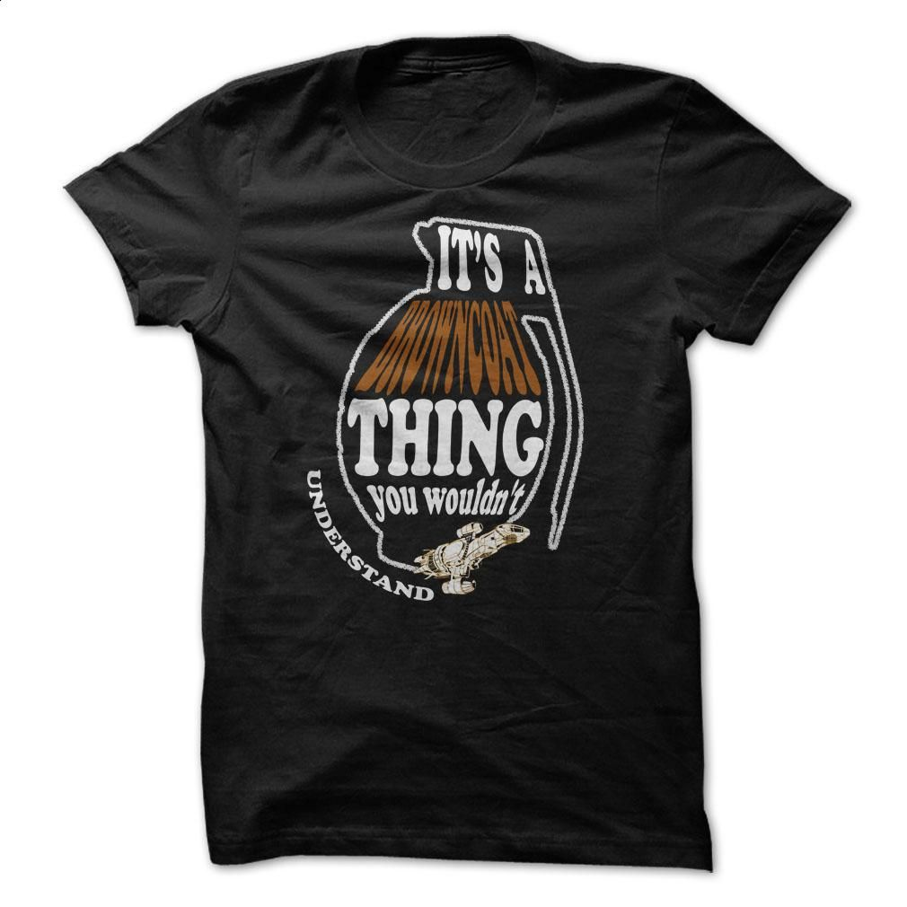 It's a Browncoat Thing T Shirt, Hoodie, Sweatshirts - shirt dress #tee #style