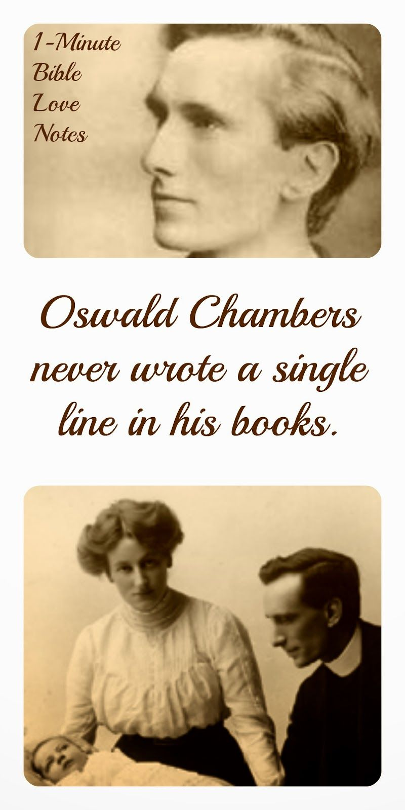 Oswald chambers never wrote a single line in his books
