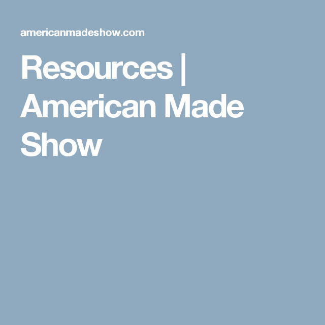 Resources | American Made Show