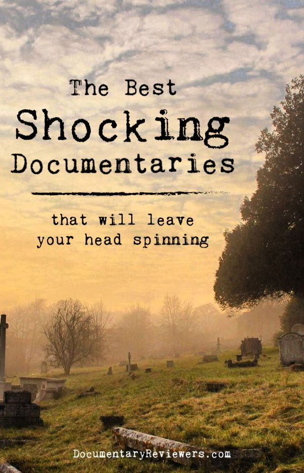 11 Shocking Documentaries that Will Leave Your Head Spinning - The Documentary Reviewers