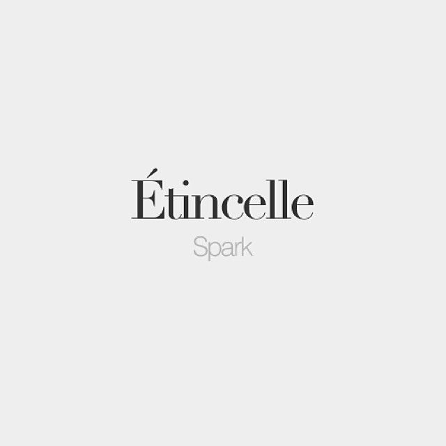 Etincelle Maintenir En Moi Chaque Jour Une Petite Flamme De Celebration Noor French Word Quote Love Quotes Definition Paraphrase Francais Francai