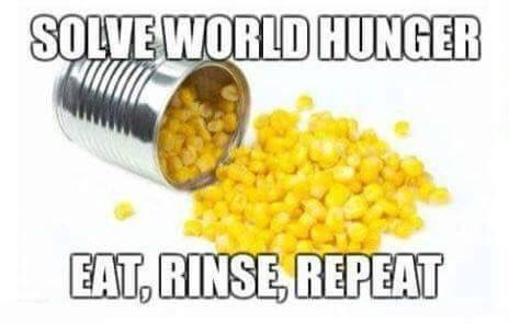 Sweet Corn World Hunger Food Humor Memes