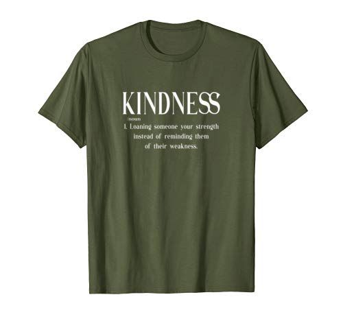 Kindness Loaning Someone Your Strength Friendly Considerate T-Shirt