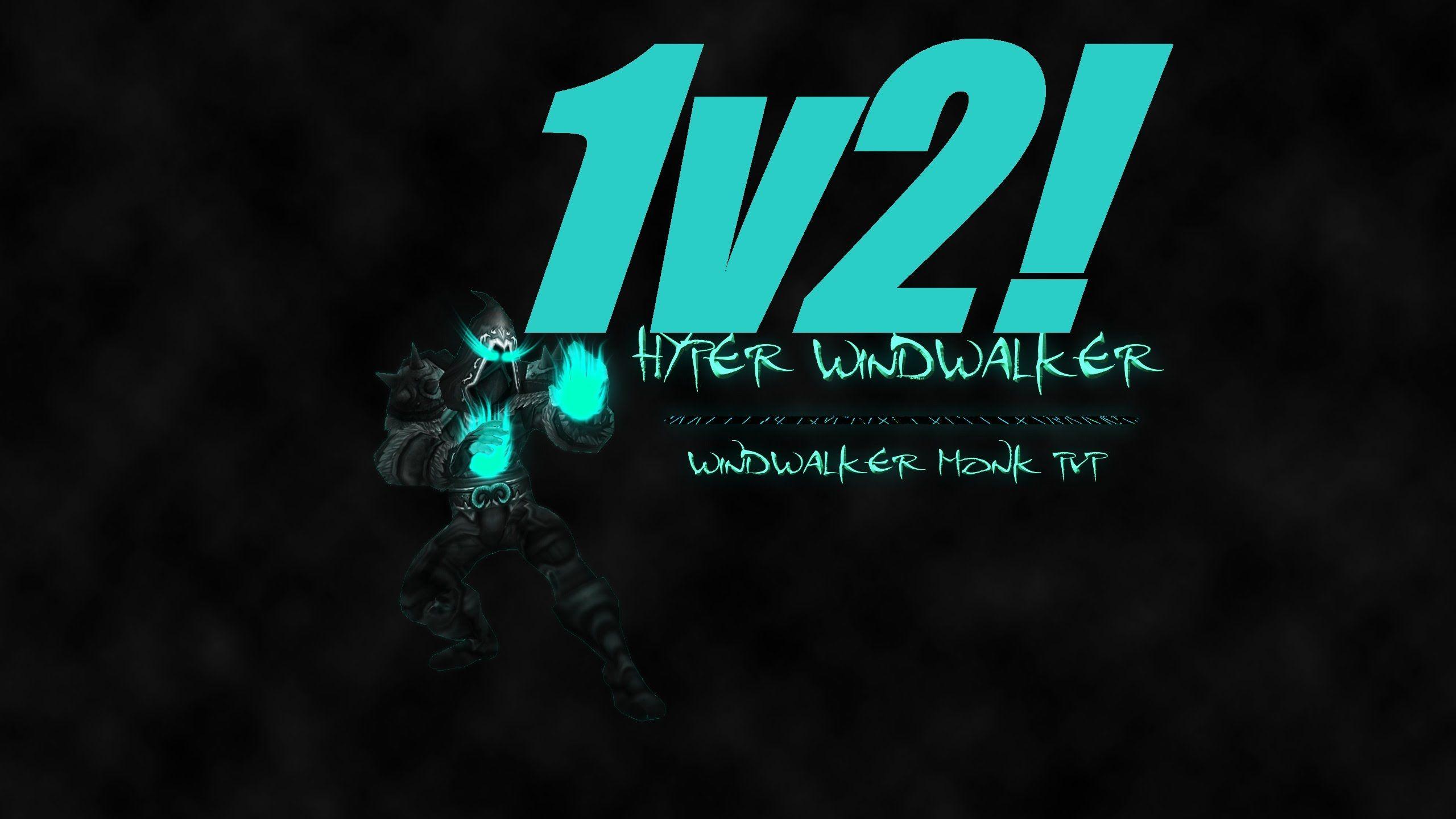 nice Hyper Windwalker 1v2s! -World Of Warcraft Windwalker