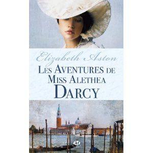 Les Aventures de Miss Alethea Darcy amazon.fr (The Exploits & Adventures of Miss Althea Darcy) by Elizabeth Aston @Elizabeth_Aston