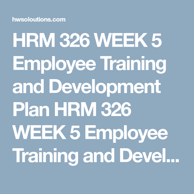 Hrm  Week  Employee Training And Development Plan Hrm  Week