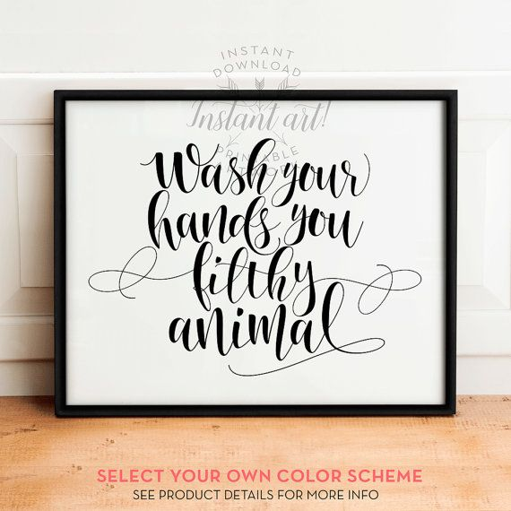 Wash Your Hands sign  PRINTABLE art  Bathroom prints  Funny bathroom wall  decor  Funny wall art  Wash your hands you filthy animal  Bath art. Wash Your Hands sign  PRINTABLE art  Bathroom prints  Funny