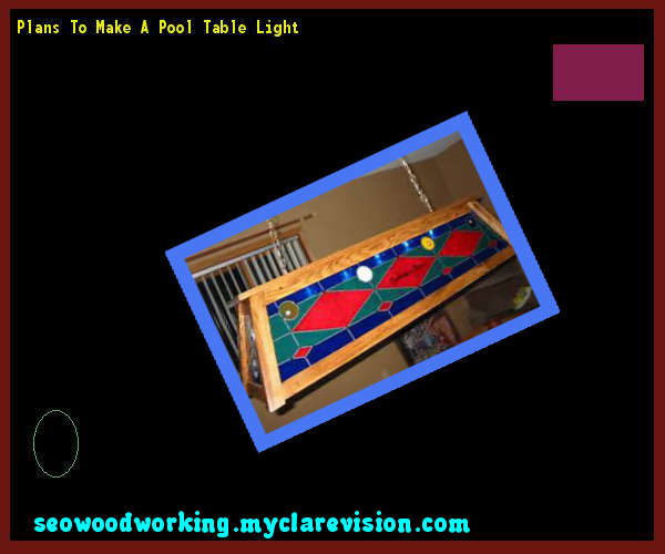 Plans To Make A Pool Table Light 171449 - Woodworking Plans and Projects!