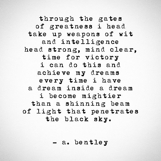 """I call this poem """"The Gates of Greatness."""" What dreams"""