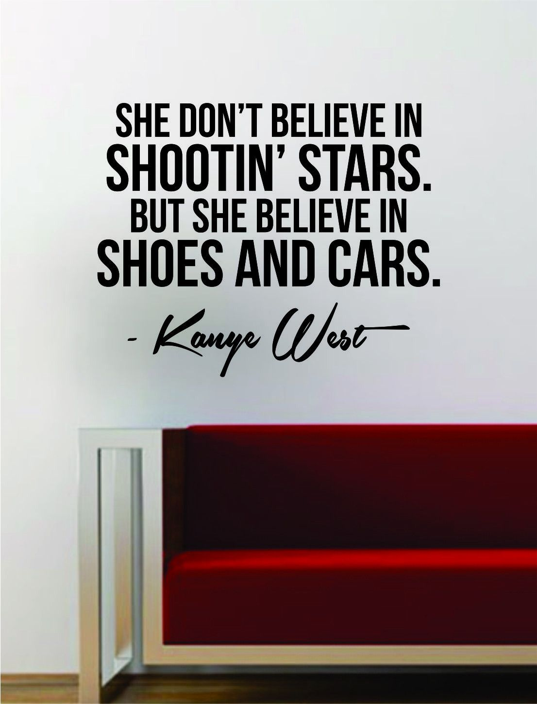 Wall Vinyl Art kanye west shoes and cars quote decal sticker wall vinyl art music