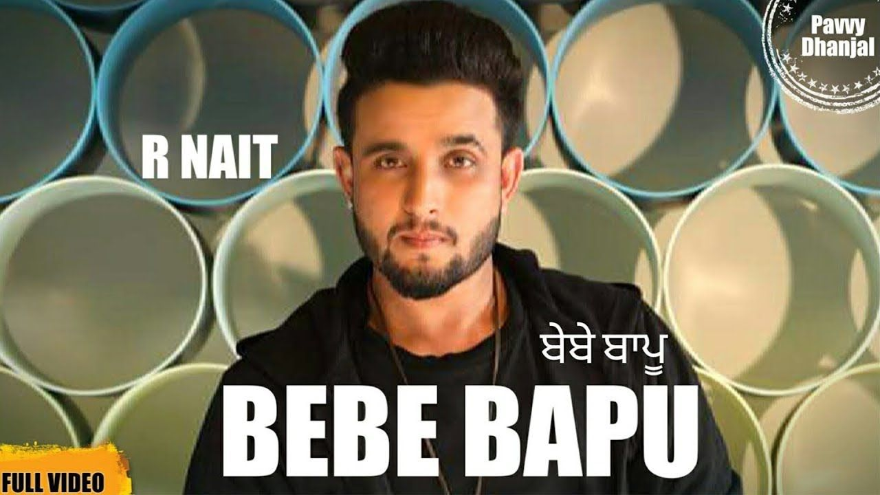 Bebe Bapu R Nait Song Download Video Audio Is Latest Punjabi Song Sung And Written By Rnait Songs Latest Song Lyrics Lyrics