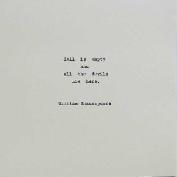 Shakespeare Devils & Hell Quote Typed on Typewrite