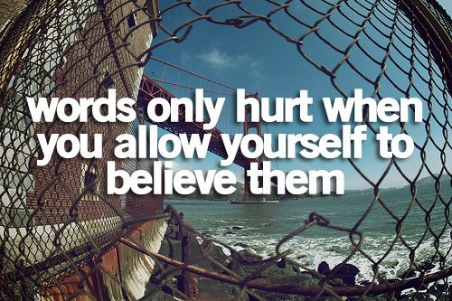 Words only hurt Quote