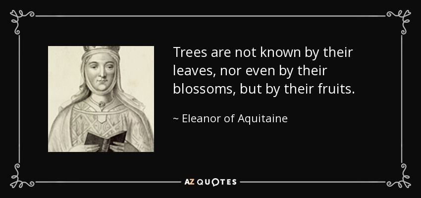 Famous Quotations By Eleanor: Discover Eleanor Of Aquitaine Famous And Rare Quotes