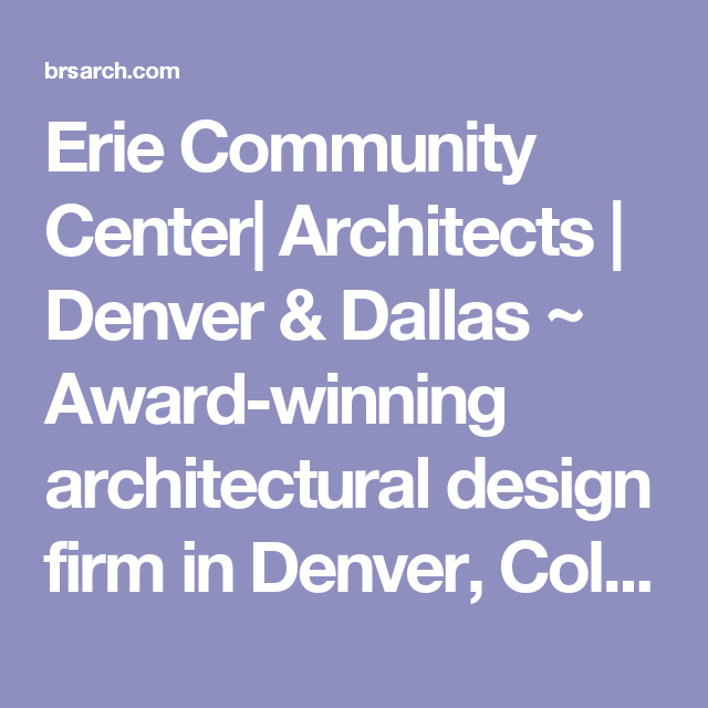 erie community center| architects | denver & dallas ~ award