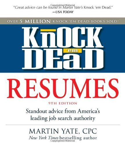 Knock u0027em Dead Resumes Standout Advice from Americau0027s Leading Job - knock em dead resumes