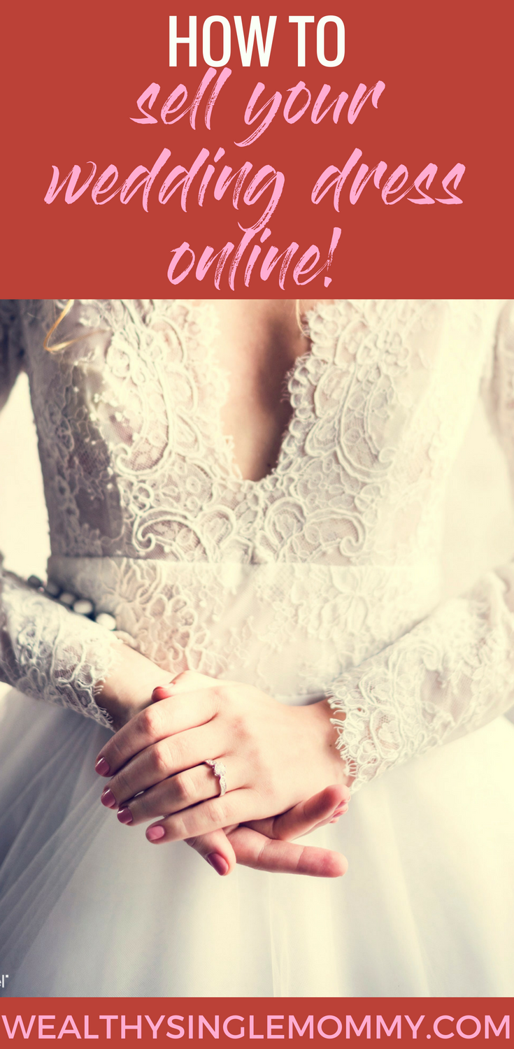 How And Where To Sell Your Wedding Dress Hint Online Is The Way To Go Sell Your Wedding Dress Online Wedding Dress Wedding Dresses